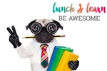 lunch & learn - Be Awesome